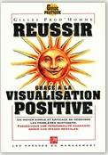 Librairie ISRI - Gilles Prod'Homme - Réussir grâce à la visualisation positive